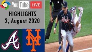 New York Mets Vs. Atlanta Braves   HIGHLIGHTS   MLB 2020   08/2/20
