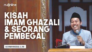 Kisah Imam al-Ghazali Belajar dari Seorang Pembegal