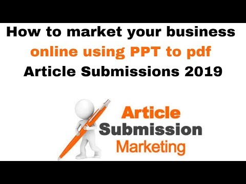 How to market your business online using PPT to pdf Article Submissions 2019