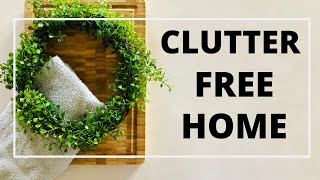 CLUTTER FREE HOME | Simple tips for living a clutter free life!