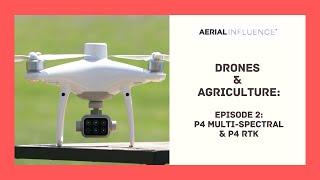 Drones & Agriculture - Episode 2 Video Podcast - @DJI Phantom 4 Multi-Spectral & Phantom 4 RTK