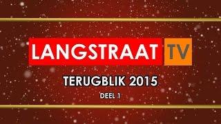 Langstraat TV - Terugblik 2015 (Deel 1)
