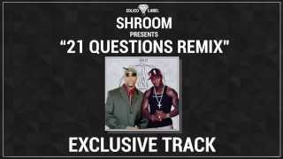 Shroom - 21 Questions REMIX (50 Cent feat. Nate Dogg)