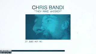 Chris Bandi They Make Whiskey