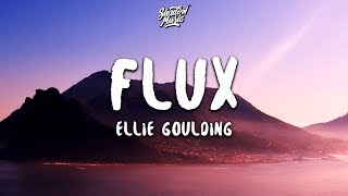 Ellie Goulding   Flux (Lyrics)