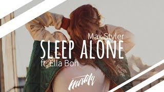 Max Styler   Sleep Alone (ft. Ella Boh)