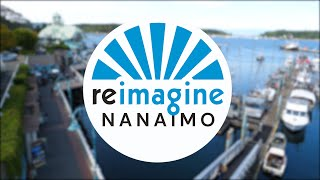 REIMAGINE NANAIMO introductory video series - start here!