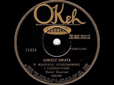 Polish 78rpm recordings, 1928. Okeh 11414. Koniec świata {End of the world}