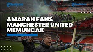 Amarah Fans Manchester United Memuncak, 10 Tahun Bergerak Akhirnya Rusuh Gara-gara Keluarga Glazer