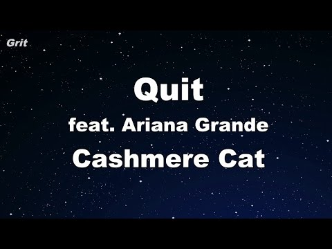 Quit Ft. Ariana Grande - Cashmere Cat Karaoke 【No Guide Melody】 Instrumental Mp3