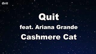 Quit ft. Ariana Grande - Cashmere Cat Karaoke 【No Guide Melody】 Instrumental