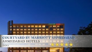 Courtyard By Marriott Ahmedabad   Ahmedabad Hotels, India