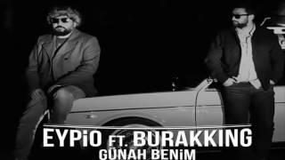 Eypio & BurakKing - Günah Benim [1 SAATLİK VERSİYON]