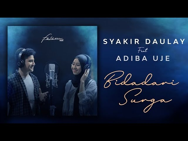 Syakir Daulay Ft  Adiba Uje - Bidadari Surga (Official Video Lirik )