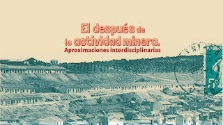 El después de la actividad minera. Aproximaciones interdisciplinarias | Kholo.pk