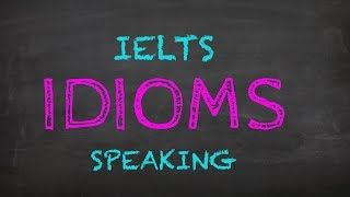 The Easiest Idioms To Use (IELTS Speaking) | Kholo.pk