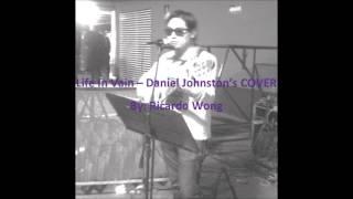 'Life In Vain' - Daniel Johnston's COVER