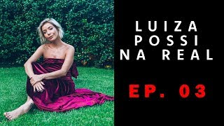 O Que Faltou Na Relação Com A Minha Mãe?    EP. 3 |  #LuizaPossiNaReal