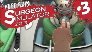 Kurt Plays Surgeon Simulator 2013 - Part 3: Abby Normal