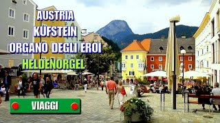 preview picture of video 'AUSTRIA - Kufstein - Organo degli Eroi (Heldenorgel) - di Sergio Colombini'
