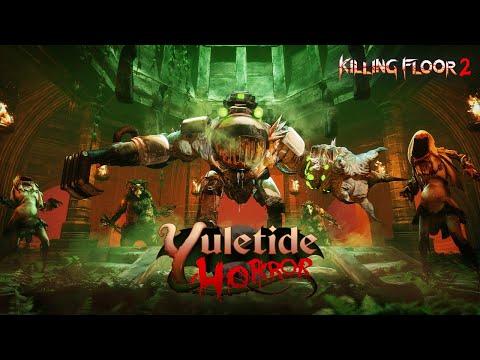 Killing Floor 2 Yuletide Horror Is Here Steam News