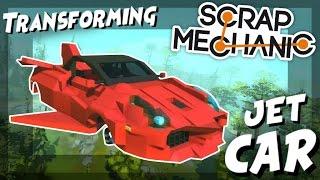Transforming JET CAR! - Scrap Mechanic Creations! - Episode 57
