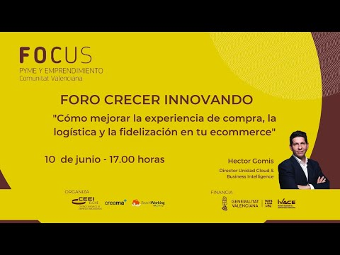 Foro Crecer Innovando Creama - Sesión 2. Cómo mejorar experiencia de compra, logística y fidelización en tu ecommerce[;;;][;;;]