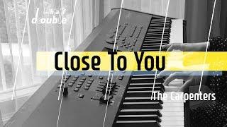 The Carpenters - Close To You [ Piano Cover ]