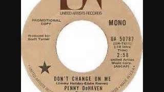 Penny DeHaven -  Don't Change On Me