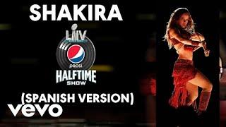Shakira - Loba, Suerte, Será será (Super Bowl - Spanish Version) 2020