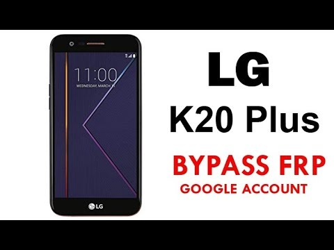 Bypass FRP and Remove Google Account LG K20 Plus Quick Method 100
