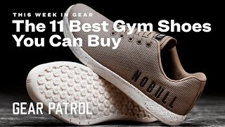 THE 11  BEST GYM SHOES YOU CAN BUY