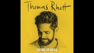 Look What God Gave Her (Audio) - Thomas Rhett