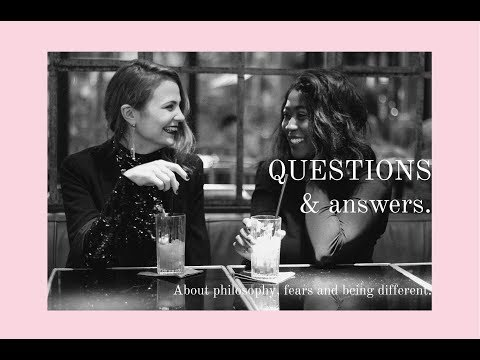 Questions & Answers – about philosophy, fears and being different.
