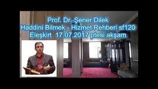 Prof. Dr. Şener Dilek - Hizmet Rehberi - Sh120 - Haddini Bilmek (Eleşkirt-2017.07.17)