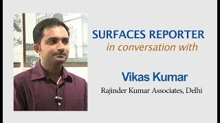 Ar Vikas Kumar | Rajinder Kumar & Associates | Delhi |  Surfaces Reporter