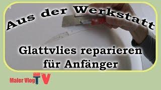 Glattvlies Reparieren   Anleitung Für Anfänger