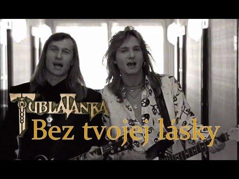 Tublatanka - Bez tvojej lásky (Oficialny Videoklip)