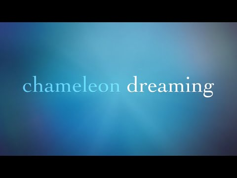 Chameleon Dreaming Official Trailer