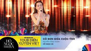 Cô Đơn Giữa Cuộc Tình - Hồ Ngọc Hà | Tour Diễn Xuyên Việt