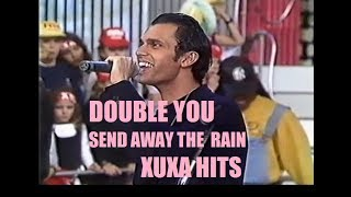 DOUBLE YOU: Send Away the Rain (Feat. Sandy Chambers) XUXA HITS - 1996