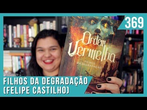 FILHOS DA DEGRADAÇÃO (FELIPE CASTILHO) | Bruna Miranda #369