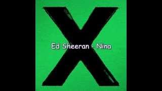 Ed Sheeran - Nina (Lyrics)