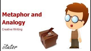 √ Metaphor and Analogy   Creative Writing   iitutor