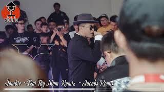 Jombie - Đại Tây Nam Remix | G5R | Jacobs Remix
