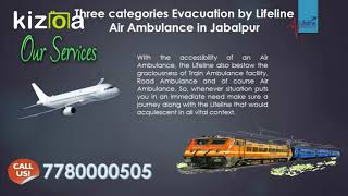 Lifeline Air Ambulance from Jabalpur Quick Assistance of Emergency Aeromedi
