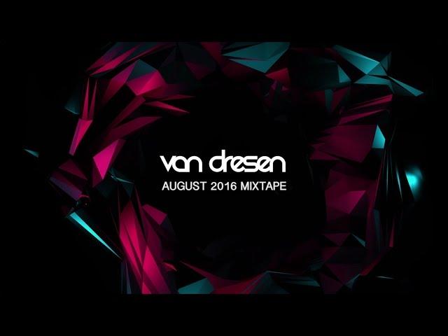 Van Dresen – August 2016 Mixtape (Trance & Progressive)