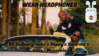 DaBeatfreakz X Dappy X Swarmz X Deno   Motorola | 8D Audio 🎧