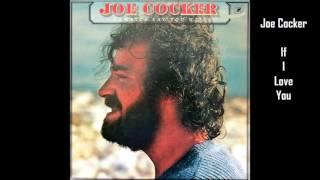 Joe Cocker - If I Love You