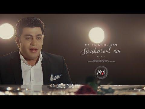 Martin Mkrtchyan - Siraharvel em